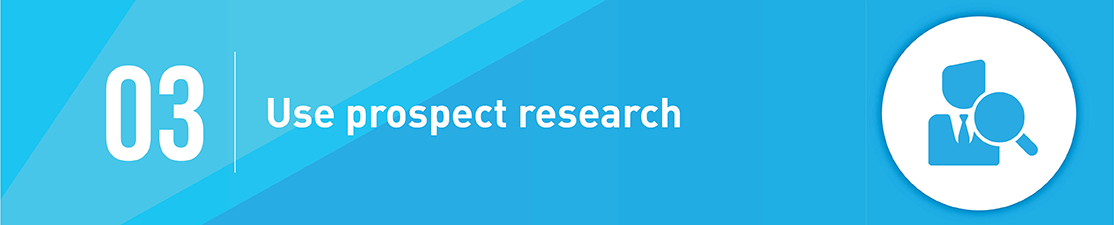 One way you can increase the funds you raise at your next fundraising event is by using prospect research.