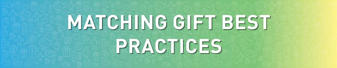 Learn the matching gift best practices.