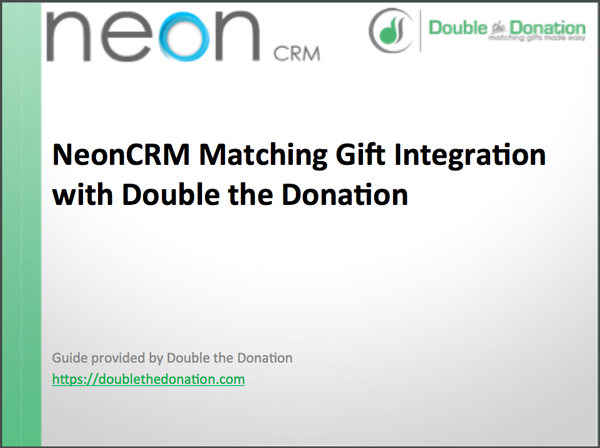 NeonCRM offers a matching gift integration with Double the Donation.