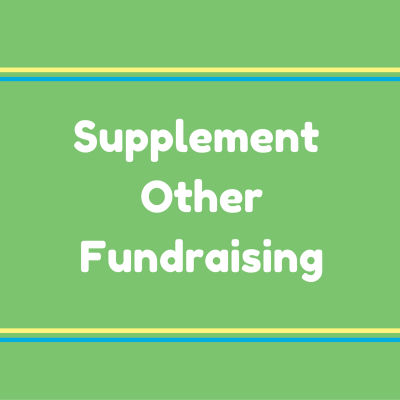 Supplement other fundraising