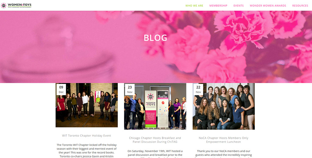 Women In Toys' blog illustrates their content strategy. Since the organization is focused on bringing its members together for networking events, their blog is centered around news about their current events.