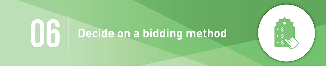 Step 6 to planning a silent auction is to decide on a bidding method.
