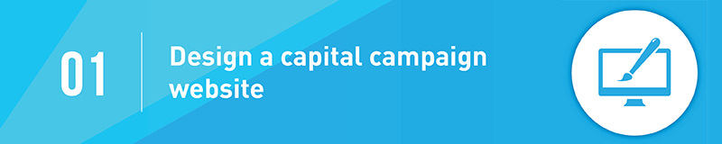 One way to market your capital campaign is to design a separate website.