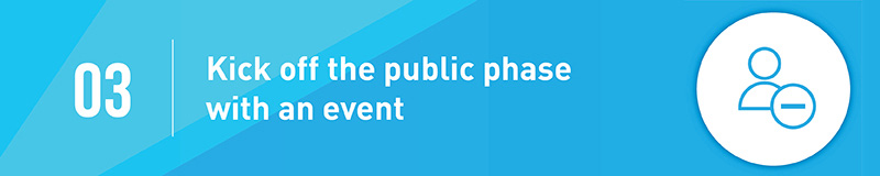 Kick off the public phase of your capital campaign with an event.