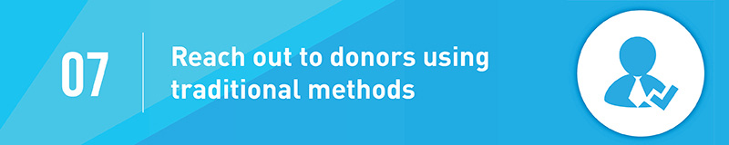 Ask for capital campaign contributions using traditional methods.