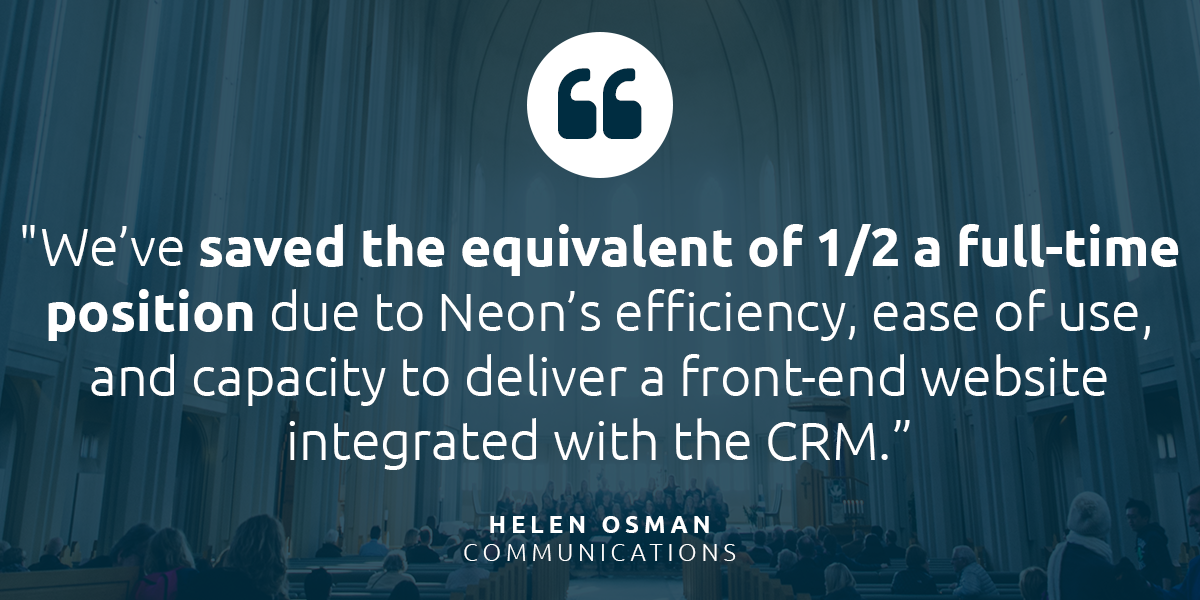"Texas Catholic Quote: ""We've saved the equivalent of 1/2 of a full-time position due to Neon's efficiency, ease of use, and capacity to deliver a front-end website integrated with the CRM."""