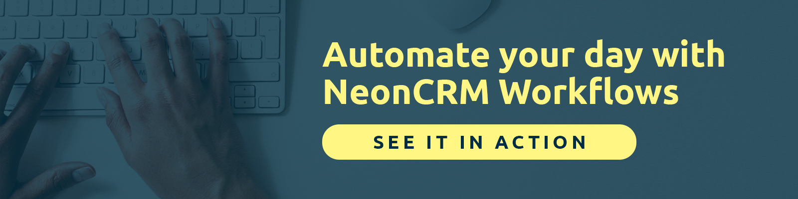 Automate your day and save time with NeonCRM workflows.