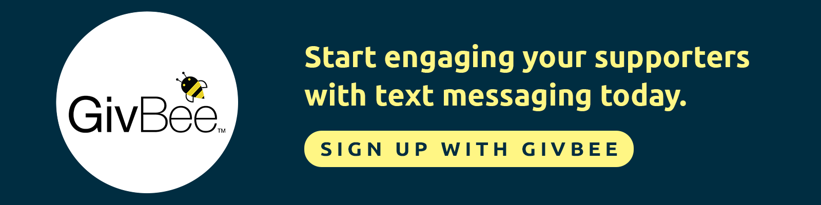 Start engaging your supporters with text messaging. Sign up with GivBee today!